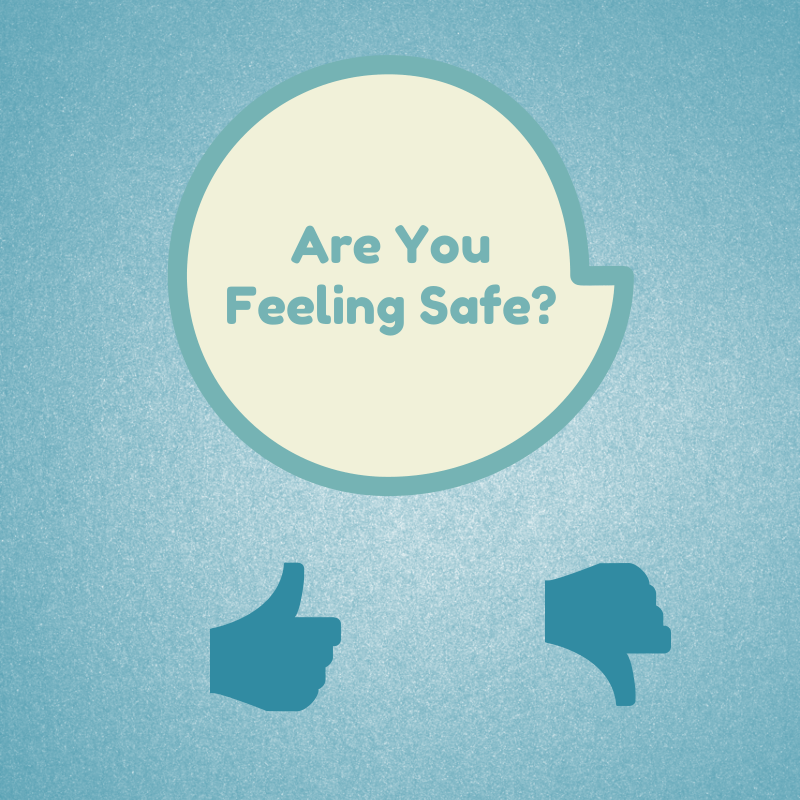 Are You Feeling Safe
