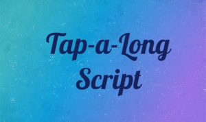 Tap a long script